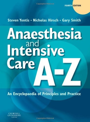 9780443067853: Anaesthesia and Intensive Care A-Z: An Encyclopedia of Principles and Practice, 4e
