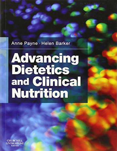9780443067860: Advancing Dietetics and Clinical Nutrition, 1e