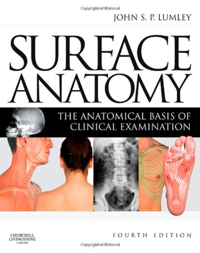9780443067945: Surface Anatomy: The Anatomical Basis of Clinical Examination, 4e