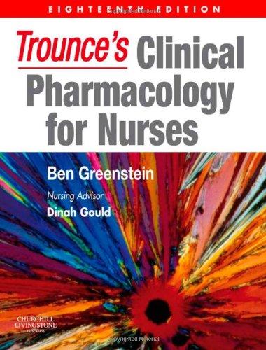 9780443068041: Trounce's Clinical Pharmacology for Nurses, 18e