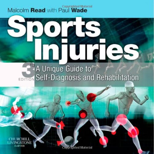 9780443068164: Sports Injuries: A Unique Guide to Self-Diagnosis and Rehabilitation, 3e