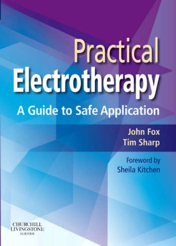 9780443068553: Practical Electrotherapy: A Guide to Safe Application