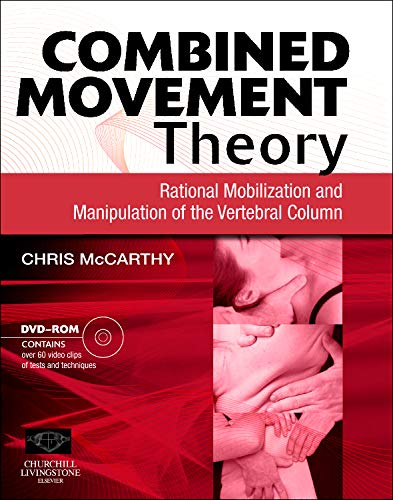 9780443068577: Combined Movement Theory: Rational Mobilization and Manipulation of the Vertebral Column