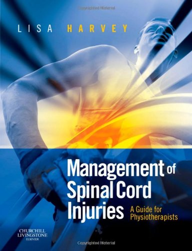 9780443068584: Management of Spinal Cord Injuries: A Guide for Physiotherapists, 1e