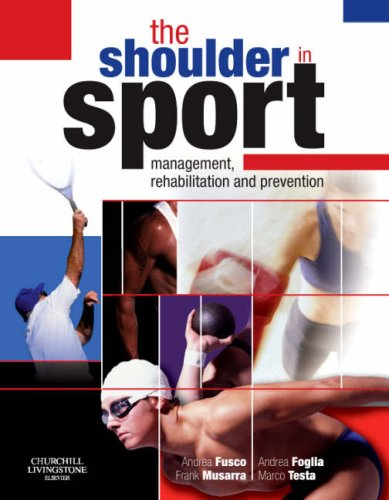 9780443068744: The Shoulder in Sport: Management, Rehabilitation and Prevention, 1e