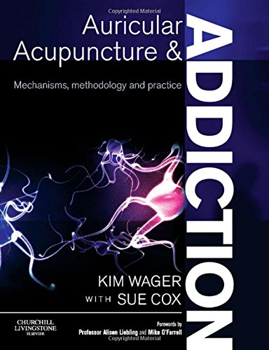 9780443068850: Auricular Acupuncture and Addiction: Mechanisms, Methodology and Practice