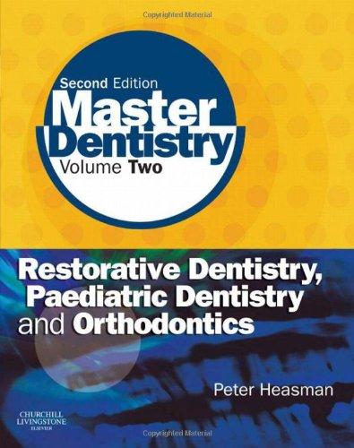 9780443068959: Master Dentistry: Volume 2: Restorative Dentistry, Paediatric Dentistry and Orthodontics, 2e