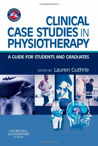 9780443069161: Clinical Case Studies in Physiotherapy: A Guide for Students and Graduates, 1e