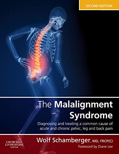 9780443069291: The Malalignment Syndrome: diagnosis and treatment of common pelvic and back pain, 2e