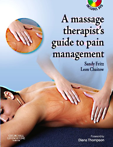 The Massage Therapist's Guide to Pain Management with CD-ROM, 1e (A Massage Therapist's Guide To) (0443069476) by Sandy Fritz; Leon Chaitow