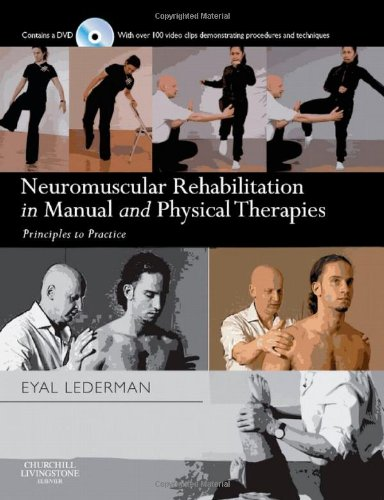 Neuromuscular Rehabilitation in Manual and Physical Therapies: Principles to Practice, 1e: Lederman...