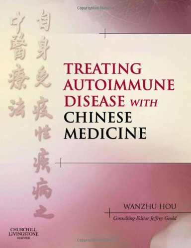 9780443069741: Treating Autoimmune Disease with Chinese Medicine, 1e