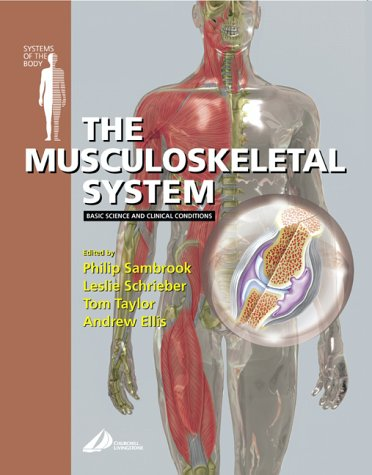 9780443070150: The Musculoskeletal System: Basic Science and Clinical Conditions: Systems of the Body Series, 1e