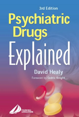 9780443070181: Psychiatric Drugs Explained: For Health Professionals and Users