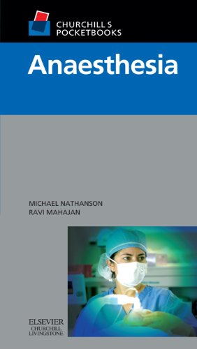 Churchill's Pocketbook of Anaesthesia, 1e (Churchill Pocketbooks): Michael Nathanson MRCP