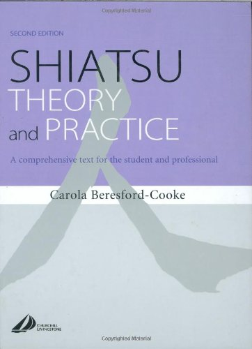 9780443070594: Shiatsu Theory and Practice: A comprehensive text for the student and professional, 2e