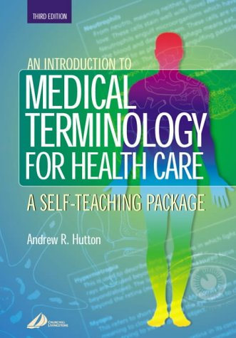 9780443070792: An Introduction to Medical Terminology for Health Care: A Self-Teaching Package