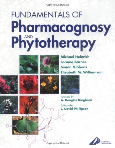 Fundamentals of Pharmacognosy and Phytotherapy: Michael Heinrich, Joanne