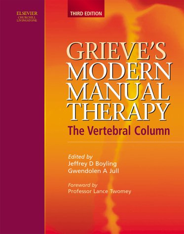 9780443071553: Grieve's Modern Manual Therapy: The Vertebral Column, 3e