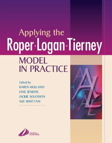 roper logan and tierney Introduction nursing care can vary from one hospital, community and from one country to the other - roper, logan and tierney model of nursing introduction.
