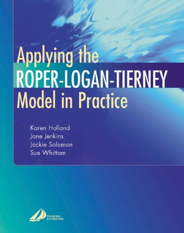 9780443071577: Applying the Roper-Logan-Tierney Model in Practice, 1e
