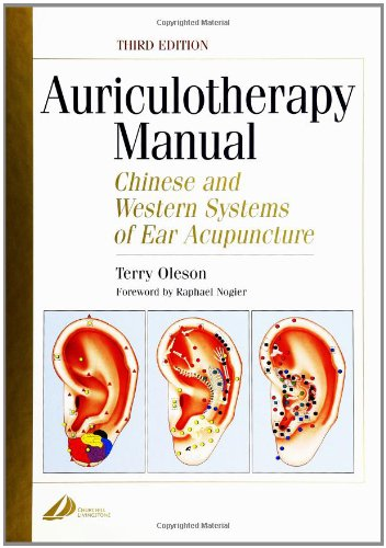9780443071621: Auriculotherapy Manual: Chinese and Western Systems of Ear Acupuncture, 3e (Auriculotherapy Manual: Chinese & Western Systems of Ear Acupuncture)