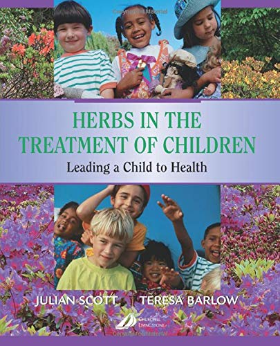 Herbs in the Treatment of Children: Leading: Barlow BSc BAc,