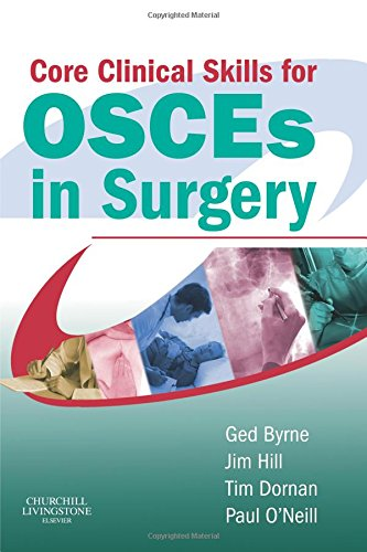 9780443071867: Core Clinical Skills for OSCEs in Surgery, 1e