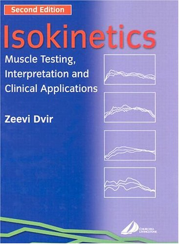 9780443071997: Isokinetics: Muscle Testing, Interpretation and Clinical Applications, 2e