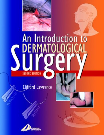 9780443072000: An Introduction to Dermatological Surgery, 2e