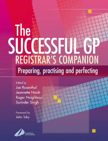 The Successful GP Companion: Preparing, Practising and: Rosenthal BSc MSc
