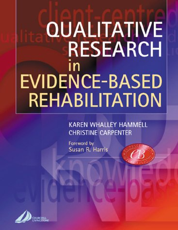 Qualitative Research in Evidence-Based Rehabilitation: Karen Whalley Hammell