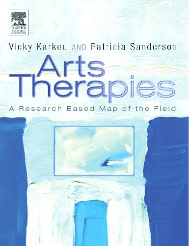 9780443072567: Arts Therapies: A Research-based Map of the Field, 1e