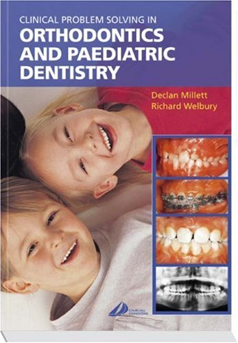 9780443072659: Clinical Problem Solving in Orthodontics and Paediatric Dentistry, 1e