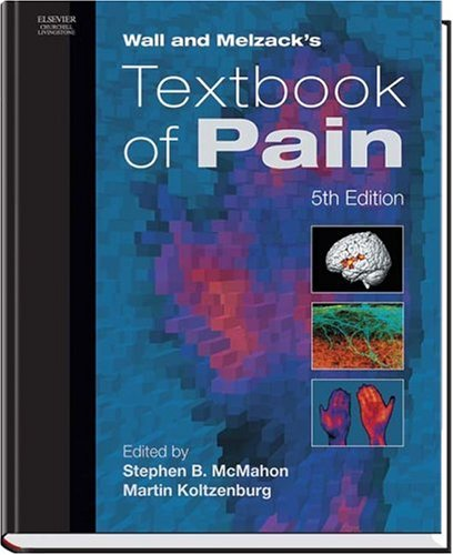 Wall and Melzack's Textbook of Pain, 5e (Textbook of Pain (Wallach)): Stephen McMahon FMedSci,...