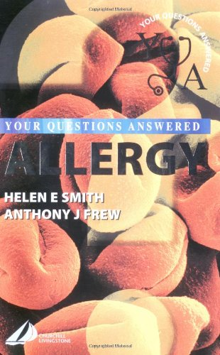 Allergy: Your Questions Answered, 1e: Smith, Helen, Frew,