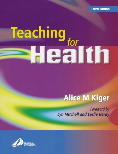 9780443072987: Teaching for Health, 3e
