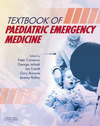 Textbook of Paediatric Emergency Medicine, 1e: Peter Cameron, George