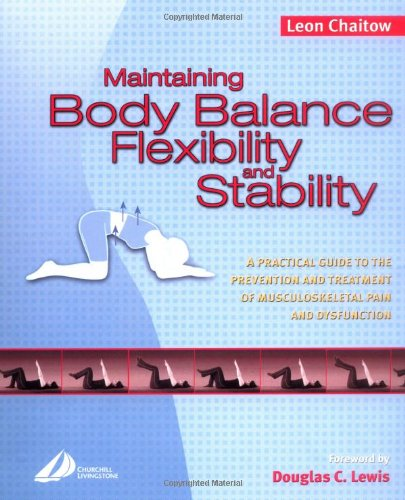 9780443073519: Maintaining Body Balance, Flexibility & Stability: A Practical Guide to the Prevention & Treatment of Musculoskeletal Pain & Dysfunction, 1e