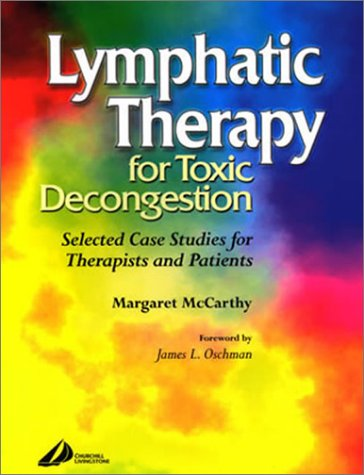 9780443073540: Lymphatic Therapy for Toxic Decongestion: Selected Case Studies for Therapists and Patients
