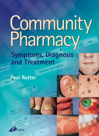 9780443073625: Community Pharmacy: Symptoms, Diagnosis and Treatment, 1e