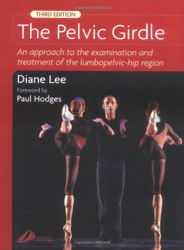 9780443073731: The Pelvic Girdle: An Approach to the Examination and Treatment of the Lumbopelvic-Hip Region