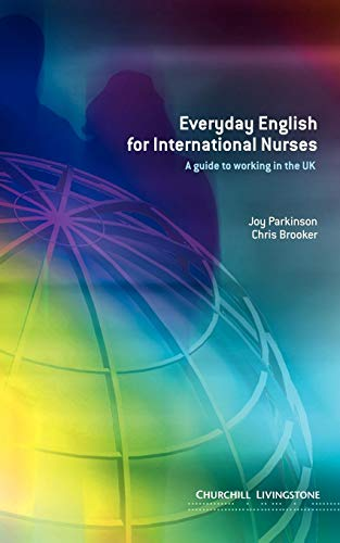 9780443073991: Everyday English for International Nurses: A Guide to Working in the UK, 1e
