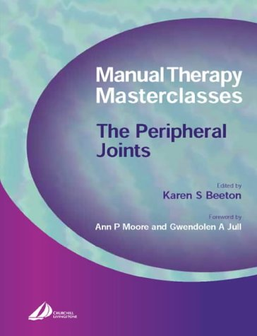 9780443074028: Manual Therapy Masterclasses-The Peripheral Joints (Manual Therapy Masterclasses S)