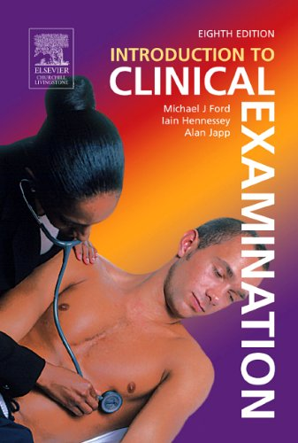 Introduction to Clinical Examination, 8e: Ford, Mike, Hennessey
