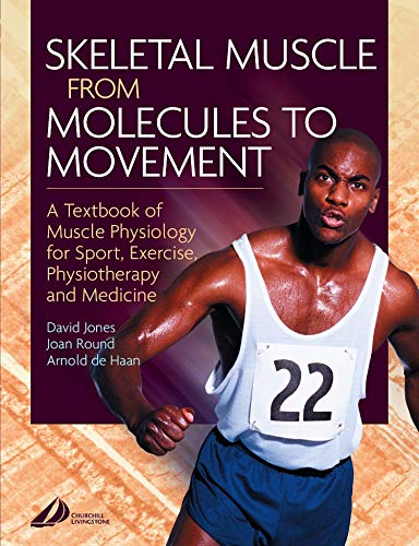 9780443074271: Skeletal Muscle: A Textbook of Muscle Physiology for Sport, Exercise and Physiotherapy, 1e
