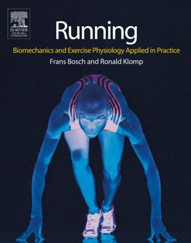9780443074417: Running: Biomechanics and Exercise Physiology in Practice, 1e