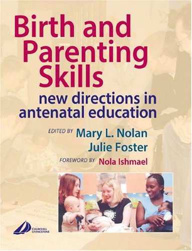 9780443074745: Birth and Parenting Skills: New Directions in Antenatal Education