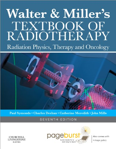 9780443074868: Walter and Miller's Textbook of Radiotherapy: Radiation Physics, Therapy and Oncology, 7e