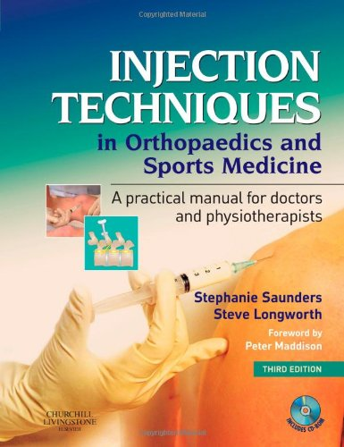 9780443074981: Injection Techniques in Orthopaedics and Sports Medicine with CD-ROM: A Practical Manual for Doctors and Physiotherapists, 3e